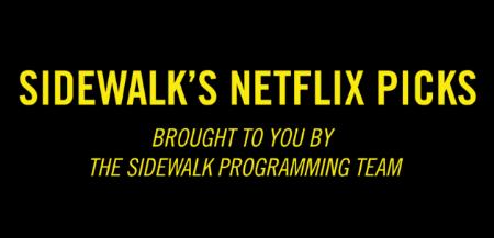 Sidewalk Film Netflix Selections